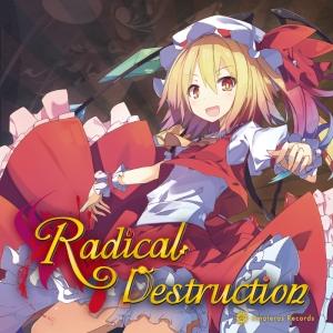 Radical Destruction